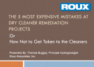 Five Most Expensive Mistakes At Dry Cleaner Remediation Projects - 03-31-2015