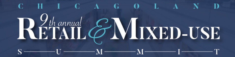 Chicagoland 9th Annual Retail & Mixed-Use Summit