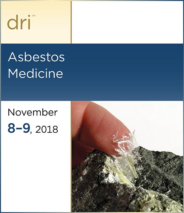 DRI Asbestos Medicine Seminar 2018