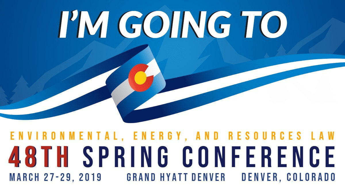 Environmental, Energy, and Resources Law 48th Spring Conference