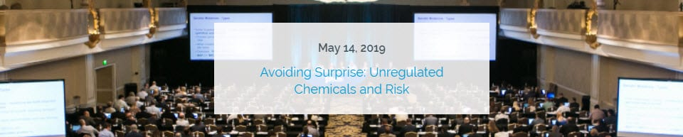 Avoiding Surprise: Unregulated Chemicals and Risk