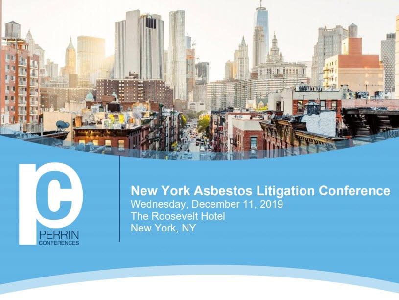 Perrin New York Asbestos Litigation Conference